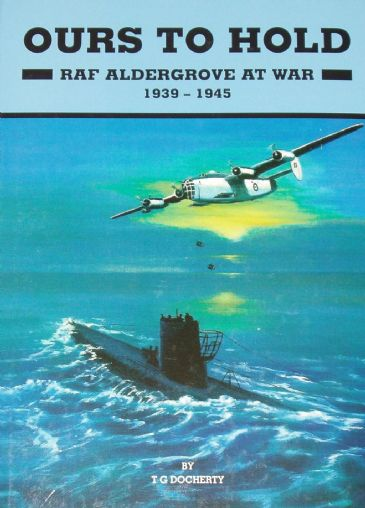 Ours to Hold, RAF Aldergrove at War 1939-1945, by T.G. Docherty